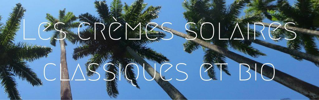 Les crèmes solairesclassiques et bio